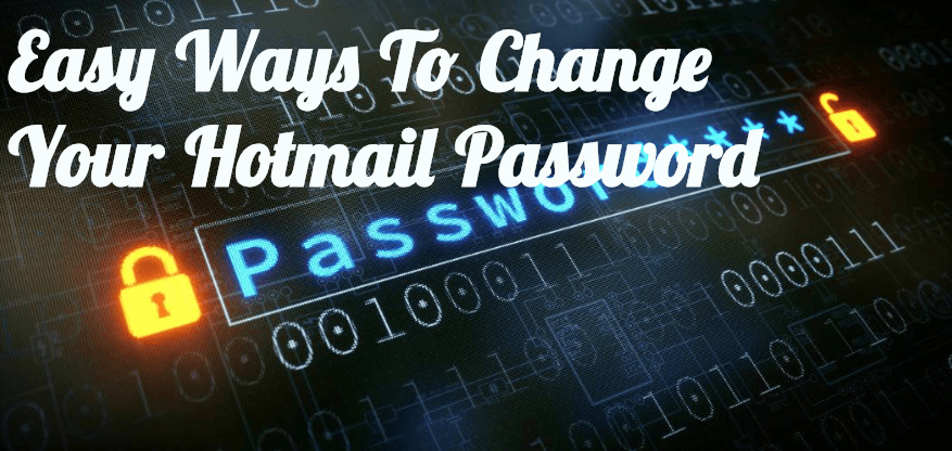 Easy Ways To Change Your Hotmail Password