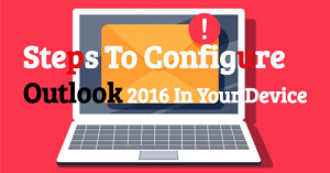 How to Configure Outlook 2016
