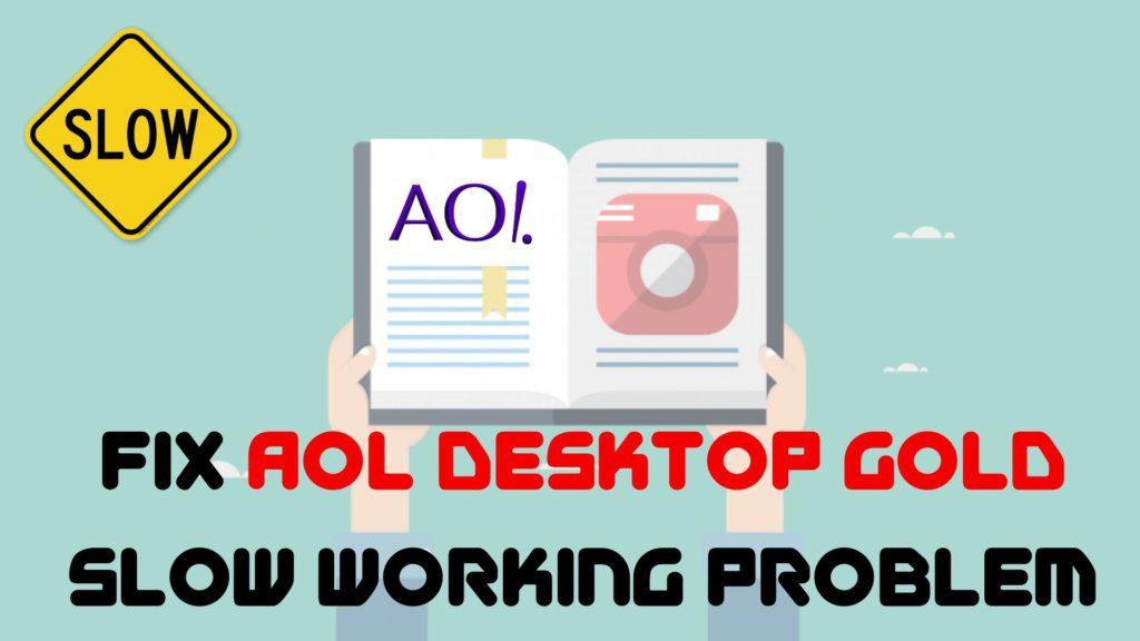 Fix-AOL-Desktop-Gold-Slow-Working-Problem-1024x576 Complete Instruction About AOL Desktop Gold Software