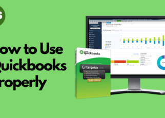How to Use Quickbooks Properly