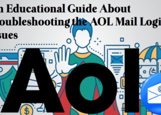 An Educational Guide About Troubleshooting the AOL Mail Login Issues