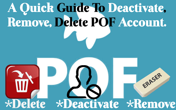 How to Delete POF (Plenty of Fish) Account & Deactivate Profile?