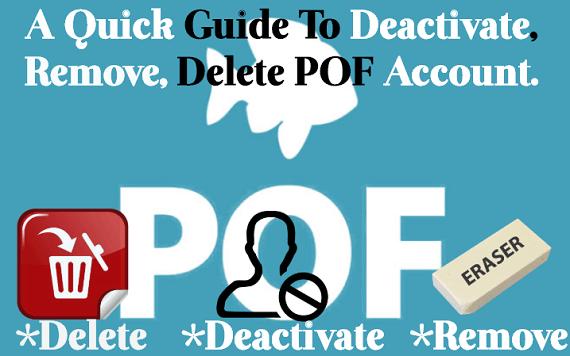 How to Delete POF (Plenty of Fish) Account & Deactivate Profile?