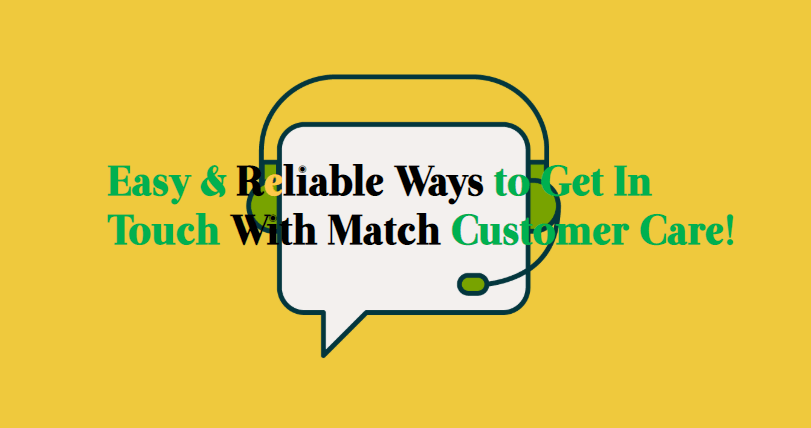 Easy-Reliable-Ways-to-Get-In-Touch-With-Match-Customer-Care Learn the Uncomplicated Way to Delete Match Account