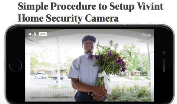 Simple-Procedure-to-Setup-Vivint-Home-Security-Camera How to Setup Vivint Smart Home Security Camera?