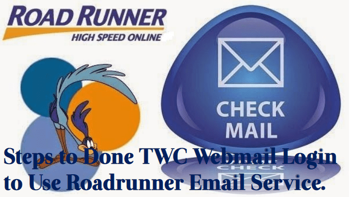 Steps-to-Done-TWC-Webmail-Login-to-Use-Roadrunner-Email-Service How to Create & Login TWC Roadrunner Email Account at RR.com?