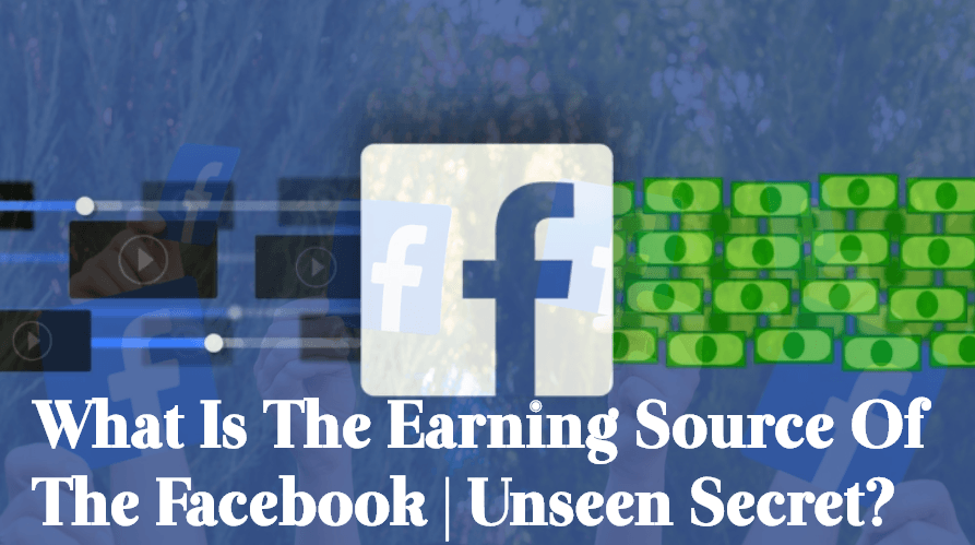 What Is The Earning Source Of The Facebook