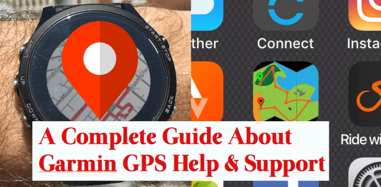 a complete guide about the garmin gps help and support
