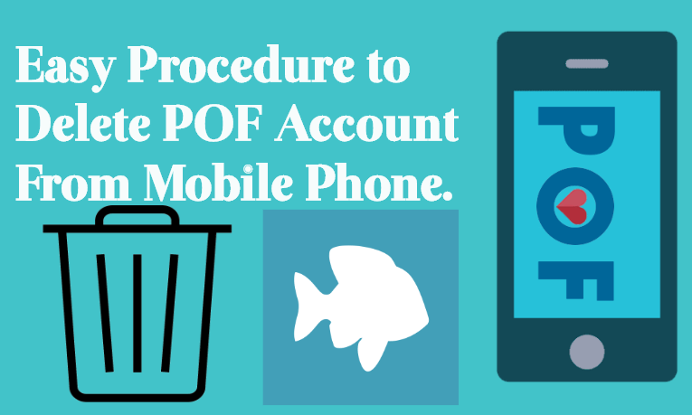easy-procedure-to-delete-pof-account-form-mobile-phone How to Delete POF (Plenty of Fish) Account & Deactivate Profile?