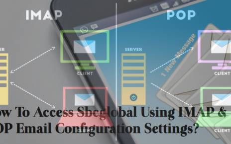 how-to-access-sbcglobal-using-IMAP-and-POP-email-Configuration-settings-464x290 Home
