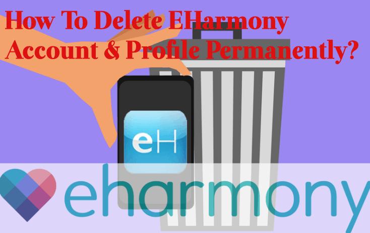 how to delete eharmony account and profile permanently