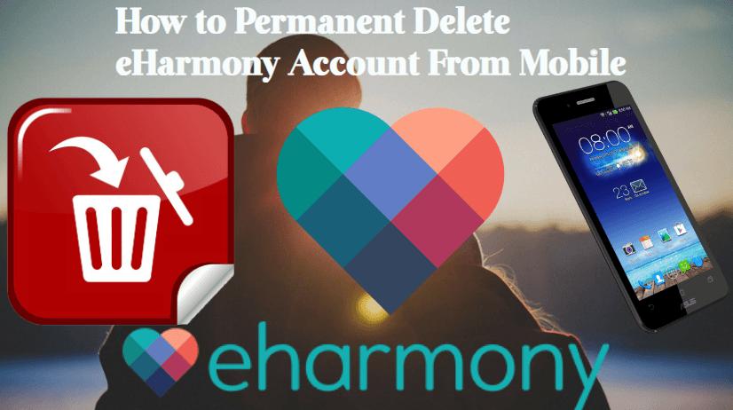 how-to-permanet-delet-eharmony-account-from-mobile How To Delete EHarmony Account & Profile Permanently?