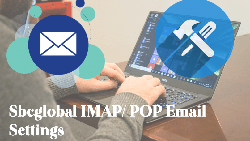 sbcglobal-imap-pop-email-setting How to Access Sbcglobal Using IMAP & POP Email Configuration Settings?