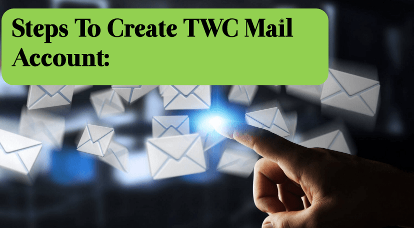 step-to-create-twc-mail-account How to Create & Login TWC Roadrunner Email Account at RR.com?