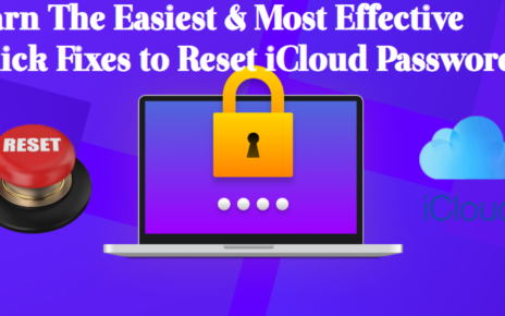 Learn-The-Easiest-Most-Effective-Quick-Fixes-to-Reset-iCloud-Password1-464x290 Home