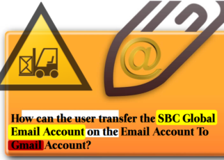 how can the user transfer the sbc global email account on the email account the gmail account