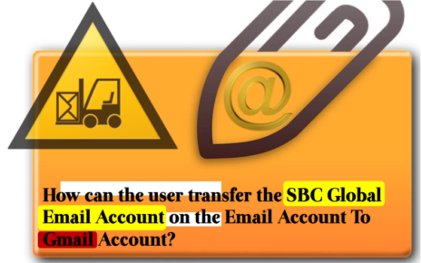 how-can-the-user-transfer-the-sbc-global-email-account-on-the-email-account-the-gmail-account-464x290 Home