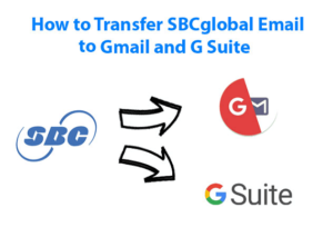 How To Transfer Sbcglobal Email Account To Gmail Account?