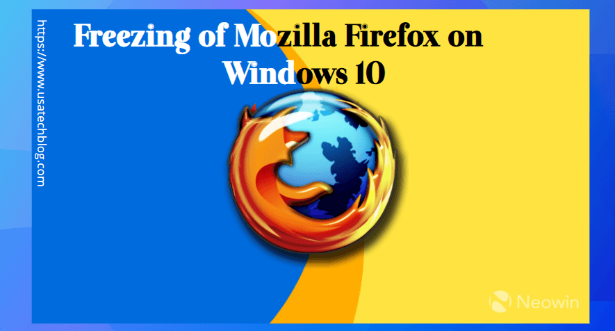 freezing-of-mozilla-firefox-on-windows-10 How to Fix Mozilla Firefox Freezing Up Issue Permanently?