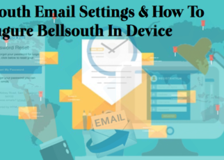 A Complete Guide About Bellsouth Email Settings & How To Configure Bellsouth In Device