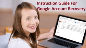 What are the Common Steps For Google Account Recovery Process