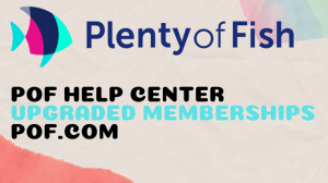 How Do I Become an Upgraded Member of POF (Plenty of Fish)?