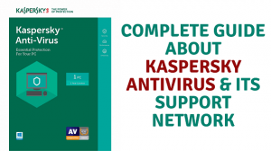 Complete Guide About Kaspersky Antivirus & Its Support Network