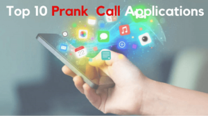 Top 10 Best Prank Call Apps For Mobile