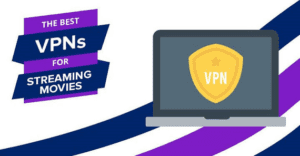 How to Watch Movies Through a VPN online?